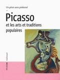 Bruno Gaudichon et Joséphine Matamoros - Picasso et les arts et traditions populaires - Un génie sans piédestal.