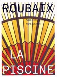 Bruno Gaudichon et Sylvette Botella-Gaudichon - Roubaix La Piscine - Musée d'art et d'industrie André Diligent ; Les collections.