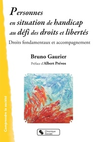 Bruno Gaurier - Personnes en situation de handicap au défi des droits et libertés - Droits fondamentaux et accompagnements.