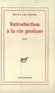 Bruno Gay-Lussac - Introduction à la vie profane.