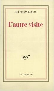 Bruno Gay-Lussac - L'autre visite.