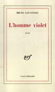 Bruno Gay-Lussac - L'homme violet.