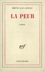 Bruno Gay-Lussac - La Peur.