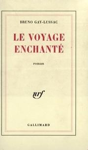 Bruno Gay-Lussac - Le voyage enchanté.