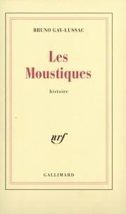 Bruno Gay-Lussac - Les Moustiques.
