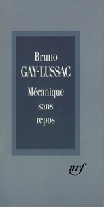 Bruno Gay-Lussac - Mécanique sans repos.