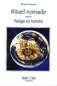 Bruno Geneste - Rituel nomade suivi de Neige et fumée.