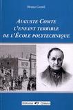 Bruno Gentil - Auguste Comte, l'enfant terrible de l'Ecole polytechnique.
