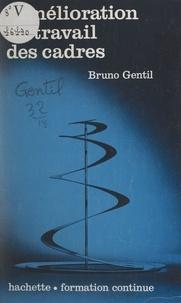 Bruno Gentil et Raymond Vatier - L'amélioration du travail des cadres - Pourquoi travaillons-nous si mal ?.