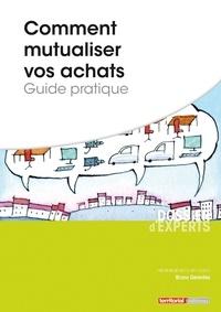 Comment mutualiser vos achats- Guide pratique - Bruno Gérentes |