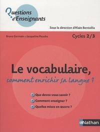 Le vocabulaire, comment enrichir sa langue ? - Cycles 2/3.pdf