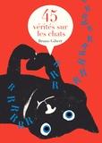 Bruno Gibert - 45 vérités sur les chats.
