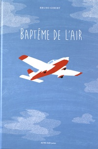 Bruno Gibert - Baptême de l'air.