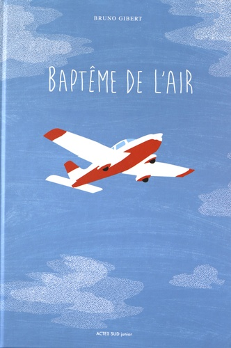 Bruno Gibert - Baptême de l'air.