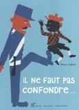 Bruno Gibert - Il ne faut pas confondre....