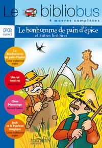 Bruno Gibert et Bernard Gallent - Le Bibliobus n° 20 CP/CE1 Parcours de lecture de 4 oeuvres : Le Bonhomme de pain d'épice ; Un roi tout nu ; Gros Mensonge ; Jack et le Haricot magique.