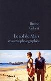 Bruno Gibert - Le sol de Mars et autres photographies.