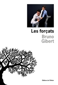 Bruno Gibert - Les forçats.