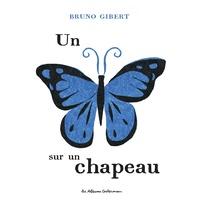 Bruno Gibert - Un papillon sur un chapeau.