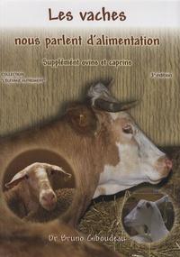 Bruno Giboudeau - Les vaches nous parlent d'alimentation - 143 symptômes bovins et premiers symptômes ovins et caprins.