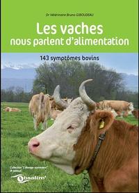 Bruno Giboudeau - Les vaches nous parlent d'alimentation - 143 symptômes bovins.