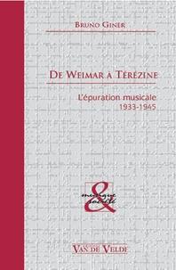 Bruno Giner - De Weimar à Térézine : l'épuration musicale, 1933-1945.
