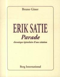 Bruno Giner - Erik Satie - Parade, chronique épistolaire d'une création.