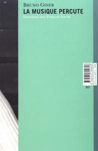 Bruno Giner - La musique percute.