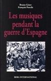 Bruno Giner et François Porcile - Les musiques pendant la guerre d'Espagne.