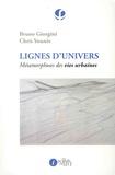 Bruno Giorgini et Chris Younès - Lignes d'univers - Métamorphoses des vies urbaines.