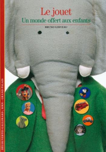 Bruno Girveau - Le jouet - Un monde offert aux enfants.