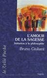 Bruno Giuliani - L'amour de la sagesse - Initiation à la philosophie.