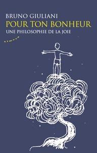 Bruno Giuliani - L'expérience du bonheur - Une philosophie de la joie.