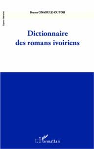 Dictionnaire des romans ivoiriens - Bruno Gnaoule-Oupoh |