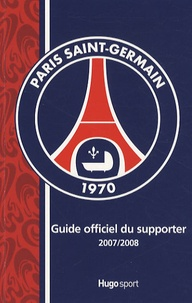 Bruno Godard - Guide officiel du supporter Paris Saint-Germain.