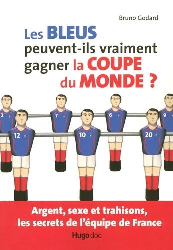 Bruno Godard - Les Bleus peuvent-ils vraiment gagner la Coupe du Monde ?.