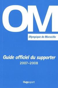 Bruno Godard - OM, droit au but - Guide Officiel du supporter.