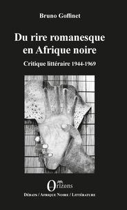Téléchargez des ebooks gratuits txt Du rire romanesque en Afrique noire  - Critique littéraire 1944-1969 RTF PDF ePub (Litterature Francaise) par Bruno Goffinet