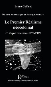 Bruno Goffinet - Du rire romanesque en Afrique Noire - Tome 2, Le premier réalisme néocolonial - Critique littéraire 1970-1979.