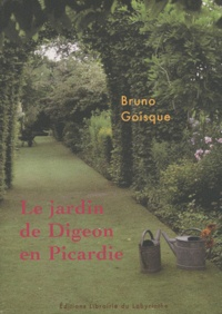 Bruno Goisque - Le jardin de Digeon en picardie.