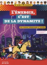 Bruno Goldman et Marc Germanangue - L'énergie, c'est de la dynamite ! - Une richesse indispensable et invisible.