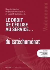 Le droit de l'Eglise au service du catéchuménat - Bruno Gonçalves |
