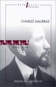 Bruno Goyet - Charles Maurras.