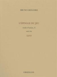 Bruno Grégoire - L'épingle du jeu suivi de Sans - (Traits d'union, 3).