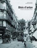 Bruno Guignard - Blois d'antan - A travers la carte postale ancienne.