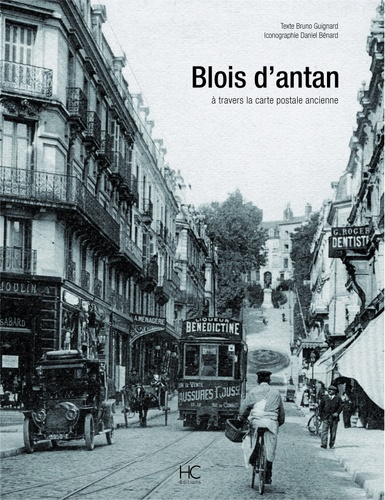 Bruno Guignard - Blois d'antan - A travers la carte postale ancienne.