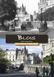 Bruno Guignard et Daniel Bénard - Blois d'hier à aujourd'hui.
