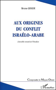Deedr.fr Aux origines du conflit israélo-arabe. - L'invisible remords de l'Occident, 2ème édition Image
