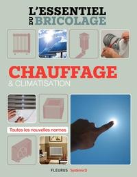 Bruno Guillou et François Roebben - Chauffage & climatisation - L'essentiel du bricolage.