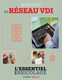 Bruno Guillou et François Roebben - Domotique et réseau VDI (L'essentiel du bricolage) - L'essentiel du bricolage.